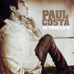 In This Life Paul Costa