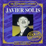 Mis 30 Mejores Canciones Javier Solis