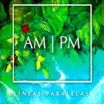 Am/pm: Lineas Paralelas Andy Montañez / Pablo Milanes