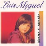 Directo Al Corazon Luis Miguel