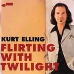 Flirting With Twilight Kurt Elling