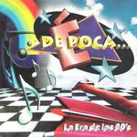De Epoca: La Era De Los 80's