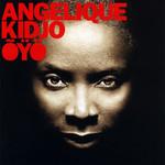 Oyo Angelique Kidjo