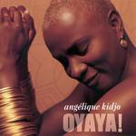 Oyaya Angelique Kidjo