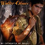 De Catamarca Al Mundo Walter Olmos