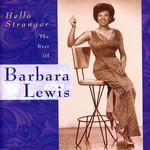 Hello Stranger: The Best Of Barbara Lewis Barbara Lewis