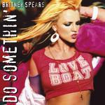 Do Somethin' (Cd Single) Britney Spears
