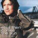 Then Comes The Sun Elisa