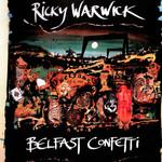 Belfast Confetti Ricky Warwick