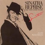 Sinatra Reprise (The Very Good Years) Frank Sinatra