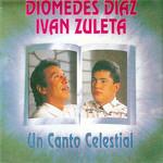 Un Canto Celestial Diomedes Diaz & Ivan Zuleta