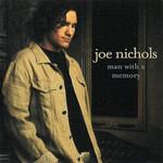 Man With A Memory Joe Nichols