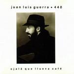 Ojala Que Llueva Cafe Juan Luis Guerra 440