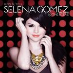 Kiss & Tell (14 Canciones) Selena Gomez & The Scene