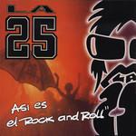Asi Es El Rock And Roll La 25