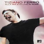 Alla Mia Eta: Live In Rome (Dvd) Tiziano Ferro