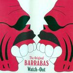 Wach Out Barrabas