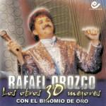 Los Otros 30 Mejores Rafael Orozco Con El Binomio De Oro