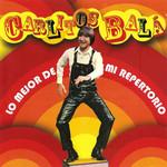 Lo Mejor De Mi Repertorio Carlitos Bala