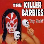 Big Muff Killer Barbies