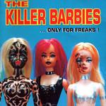...only For Freaks! Killer Barbies