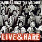Live & Rare Rage Against The Machine