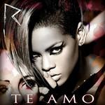 Te Amo (Cd Single) Rihanna
