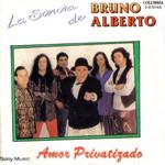 Amor Privatizado La Sonora De Bruno Alberto