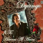 A Ti: Himnos Al Amor Dyango