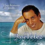 Una Historia De Amor Jose Velez
