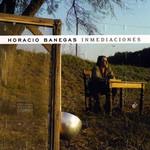 Inmediaciones Horacio Banegas