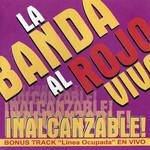 Inalcanzable La Banda Al Rojo Vivo
