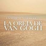 Nuestra Casa A La Izquierda Del Tiempo: Un Viaje Al Mar Muerto La Oreja De Van Gogh