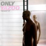 Only Yazoo (The Best Of Yazoo) Yazoo