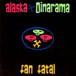 Fan Fatal Alaska Y Dinarama