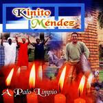 A Palo Limpio Kinito Mendez
