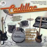 Todas Sus Grabaciones Para Discos Polydor (1981-1984) Cadillac