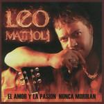 El Amor Y La Pasion Nunca Moriran Leo Mattioli