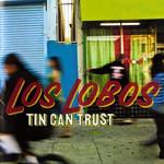 Tin Can Trust Los Lobos