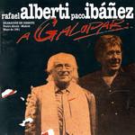 A Galopar Rafael Alberti / Paco Ibañez