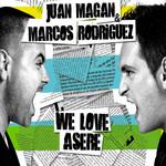 We Love Asere Juan Magan & Marcos Rodriguez