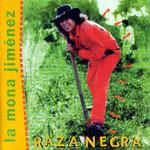 Raza Negra La Mona Jimenez
