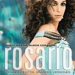 Mientras Me Quede Corazon: Grandes Exitos, Grandes Versiones Rosario