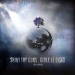 Girls Le Disko: The Remixes Shiny Toy Guns