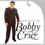 Romanticos De Ayer, Hoy Y Siempre Bobby Cruz