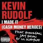I Made It (Cash Money Heroes) (Cd Single) Kevin Rudolf