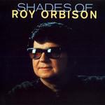 Shades Of Roy Orbison Roy Orbison