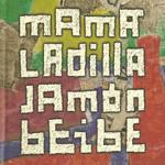 Jamon Beibe Mama Ladilla