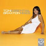 Essential Mixes Toni Braxton