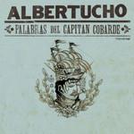 Palabras Del Capitan Cobarde Albertucho